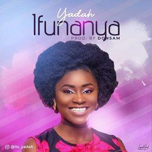 DOWNLOAD MP3: Yadah – Ifunanya