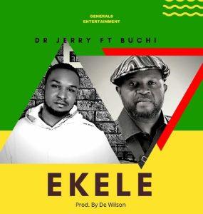 DOWNLOAD MP3: Ekele – Dr. Jerry Ft. Buchi