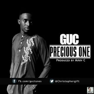 DOWNLOAD MP3: GUC – Precious One