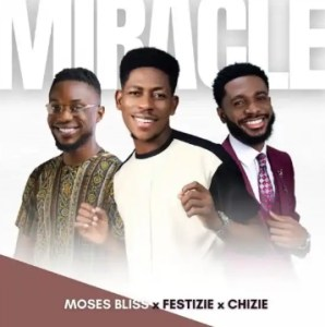 DOWNLOAD MP3: Moses Bliss – Miracle