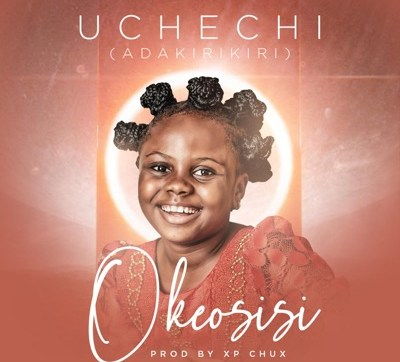 DOWNLOAD MP3: Oke Osisi by Uchechi