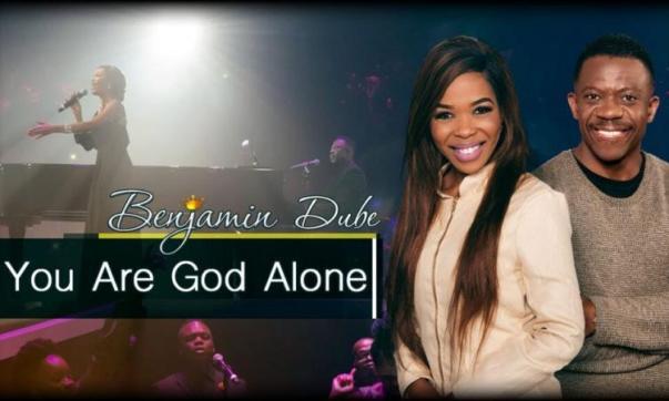 DOWNLOAD MP3: Benjamin Dube – You Are God Alone Ft Mmatema