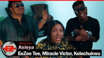 DOWNLOAD MP3: EeZee Tee – Keleya ft Miracle Victor & Kelechukwu