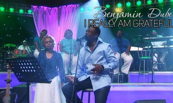 DOWNLOAD MP3: Benjamin Dube – I Really Am Grateful