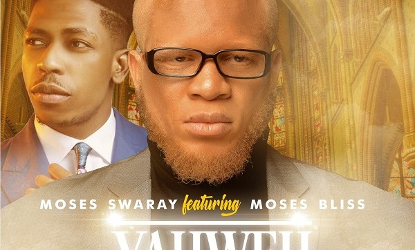 DOWNLOAD MP3: Yahweh – Moses Swaray Ft. Moses Bliss