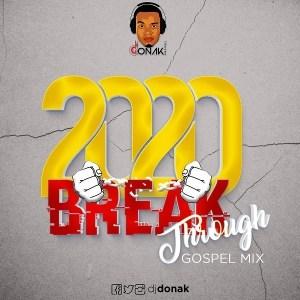 DOWNLOAD: DJ Donak  Breakthrough Gospel Mixtape