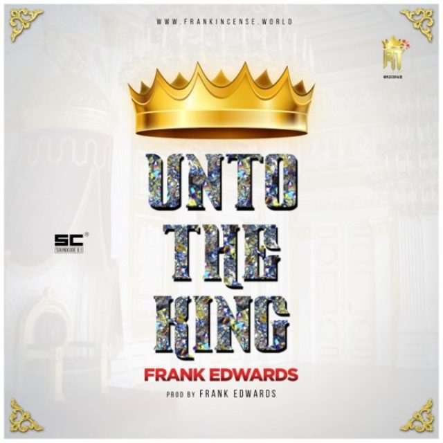 frank-edwards-unto-the-king