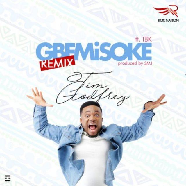 MP3] Tim Godfrey Ft  IBK - Gbemisoke Remix [@timgodfreyworld