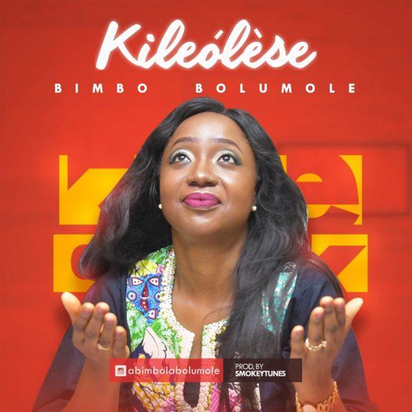 Yoruba Gospel Music] Bimbo Bolumole - Kileolese