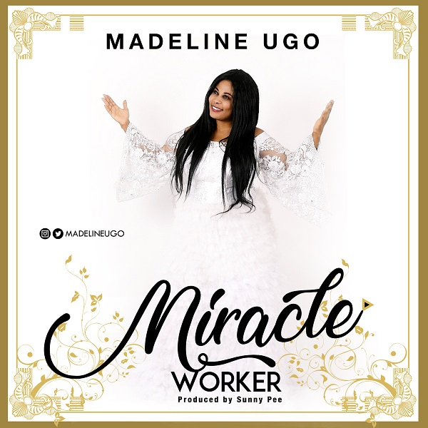 Miracle-Worker-Madeline-Ugo [MP3 DOWNLOAD] Miracle Worker – Madeline Ugo