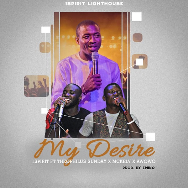 My-Desire-Theophilus-Sunday-Ft.-McKlev-Awowo [MP3 DOWNLOAD] My Desire – Theophilus Sunday Ft. McKlev & Awowo
