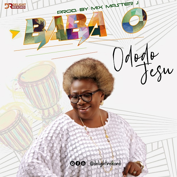 Ododo-Jesu-Baba-O [MP3 DOWNLOAD] Ododo Jesu – Baba O