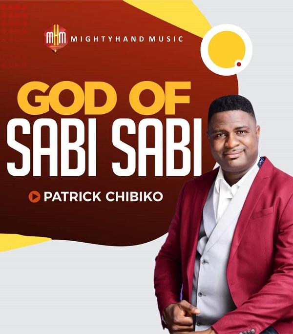 God-Of-Sabi-Sabi-Patrick-Chibiko [Music + Video] God Of Sabi Sabi – Patrick Chibiko