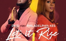 Let it Rise - Dr TJ Ft. Philadephia Kes