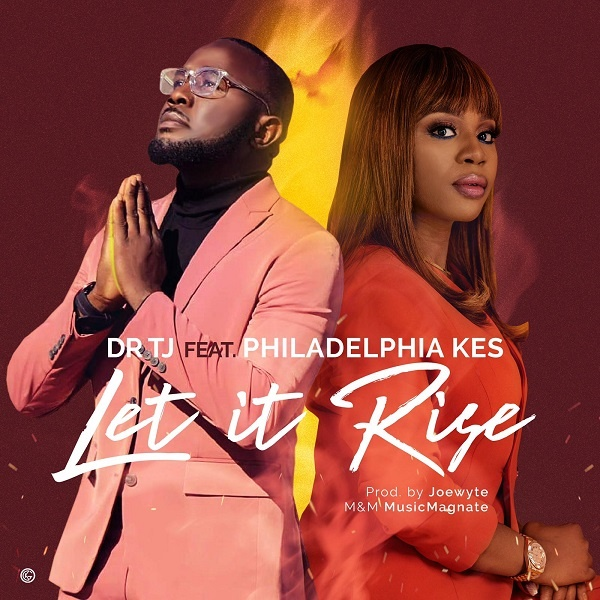 Let it Rise - Dr TJ Ft. Philadephia Kes