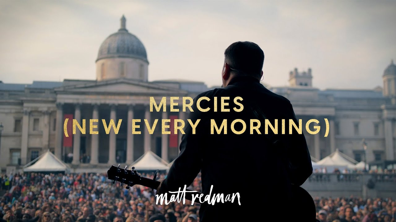 Mercies-New-Every-Morning-Matt-Redman [Music Video] Mercies [New Every Morning] – Matt Redman