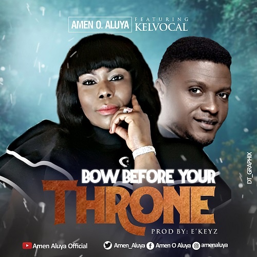 Bow-Before-Your-Throne-Amen-O.-Aluya-Ft.-Kelvocal [DOWNLOAD] Bow Before Your Throne – Amen O. Aluya Ft. Kelvocal (MP3, Video + Lyrics)
