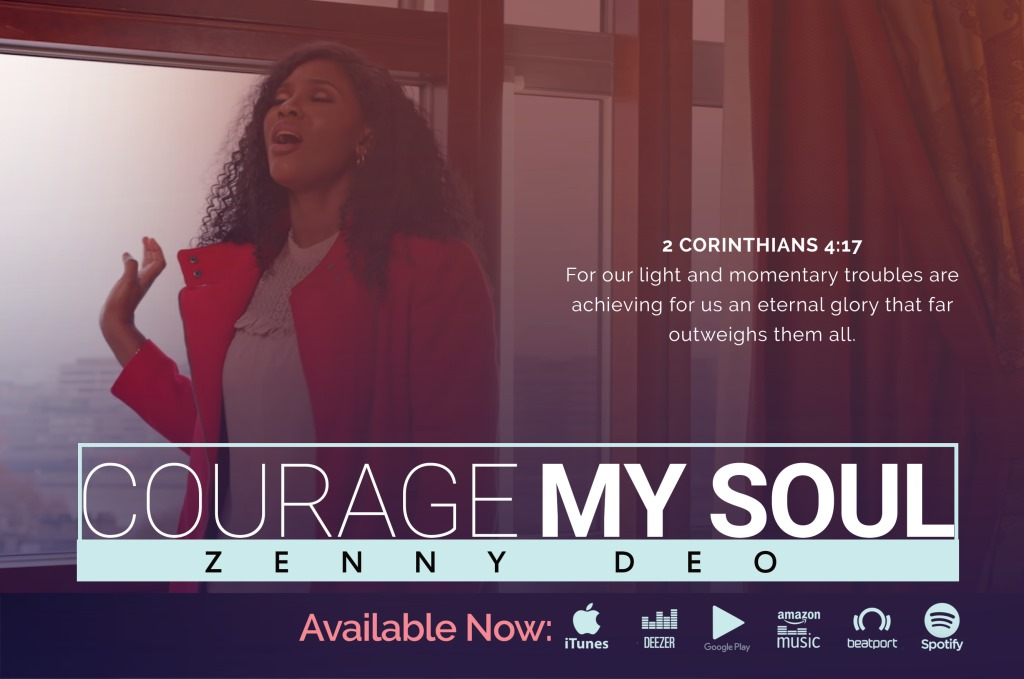 Courage-My-Soul-Zenny-DEO [Video] Courage My Soul – Zenny DEO
