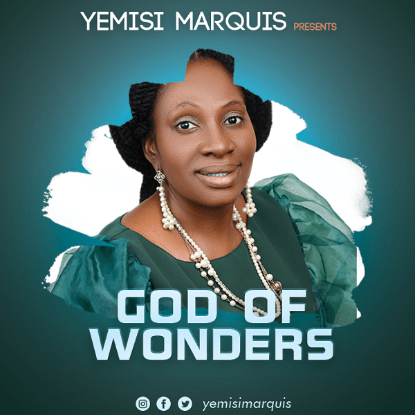 God-Of-Wonders-Yemisi-Marquis God Of Wonders – Yemisi Marquis [Mp3 Download]