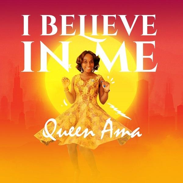 I Believe In Me - Queen Ama