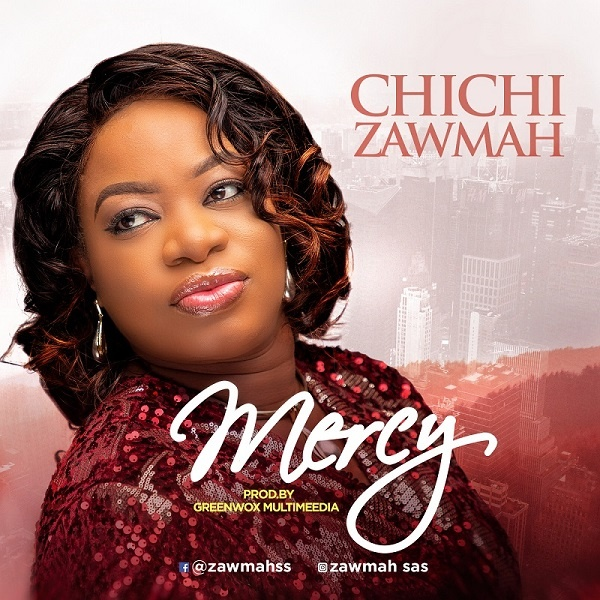 Mercy-Chichi-Zawmah [DOWNLOAD] Mercy – Chichi Zawmah