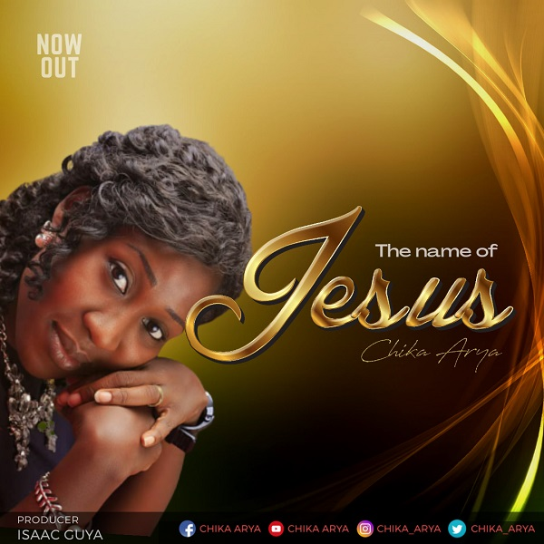Chika-Arya-The-Name-Of-Jesus [MP3 DOWNLOAD] The Name Of Jesus – Chika Arya