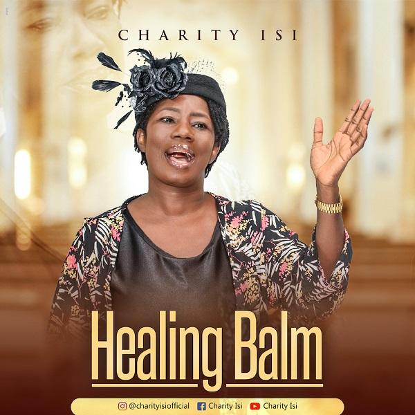 Healing-Balm-Charity-Isi [Video] Healing Balm – Charity Isi