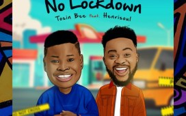 No Lockdown - Tosin Bee Ft. Henrisoul
