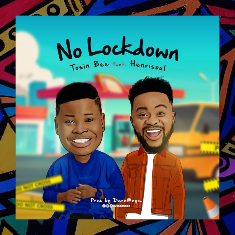 No-Lockdown-Tosin-Bee-Ft.-Henrisoul [MP3 DOWNLOAD] No Lockdown – Tosin Bee Ft. Henrisoul