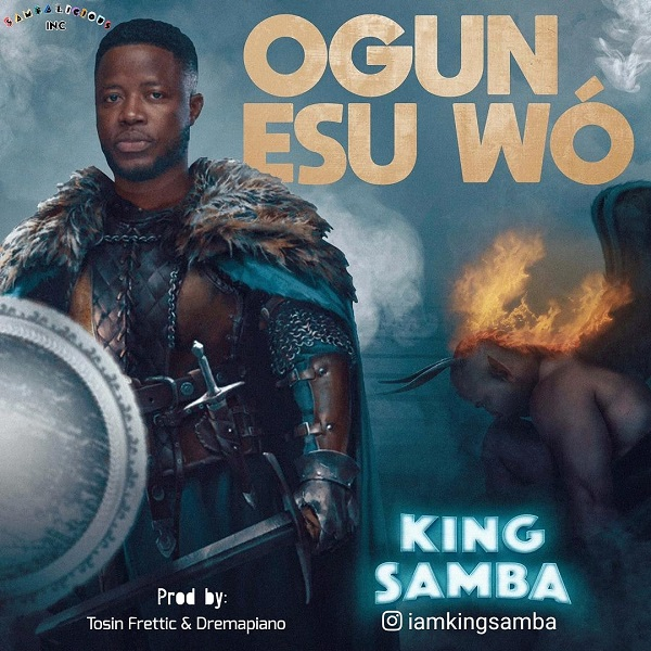 Ogun-Esu-Wo-King-Samba [MP3 DOWNLOAD] Ogun Esu Wo – King Samba