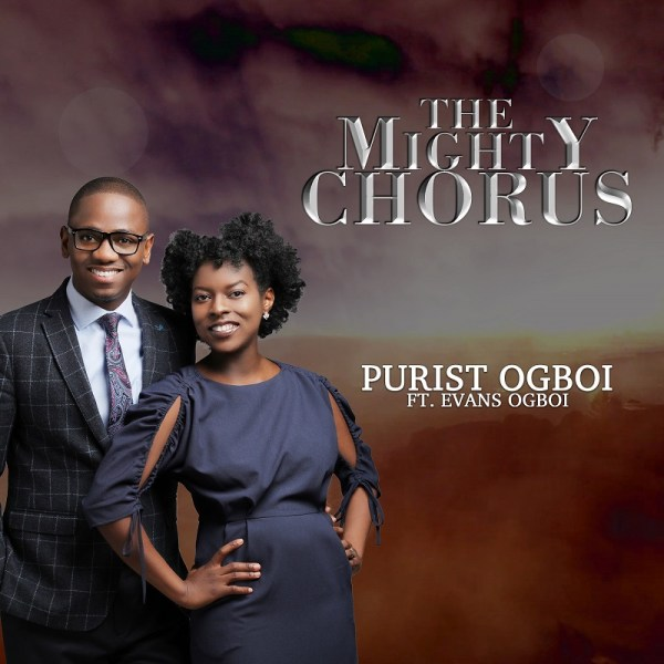 The Mighty Chorus - Purist Ogboi Ft. Evans Ogboi