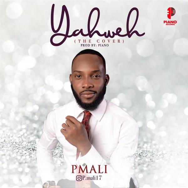Yahweh-PMALI [MP3 DOWNLOAD] Yahweh – PMALI