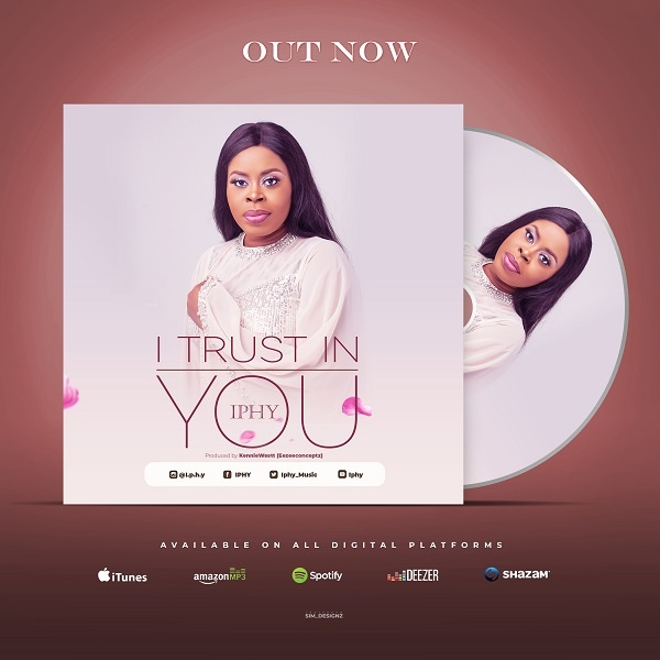 I-Trust-In-You-Iphy [MP3 DOWNLOAD] I Trust In You – Iphy