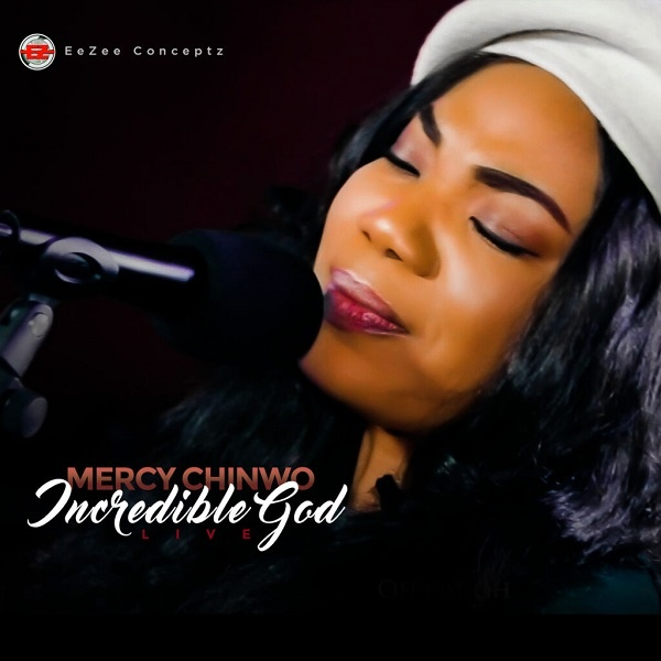 Incredible-God-Mercy-Chinwo Incredible God (Live) – Mercy Chinwo [Music + Video]