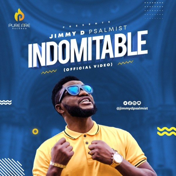 [Official Video] Indomitable - Jimmy D Psalmist