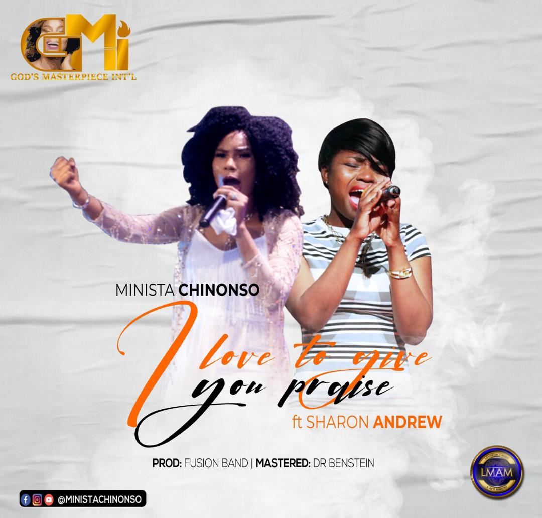 I-Love-To-Give-You-Praise-Minista-ChiNonso-Ft.-Sharon-Andrew I Love To Give You Praise – Minista ChiNonso Ft. Sharon Andrew [MP3]