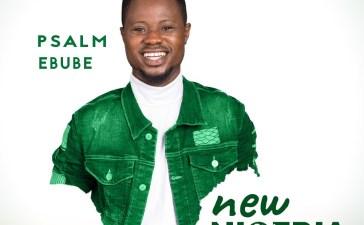 New Nigeria - Psalm Ebube