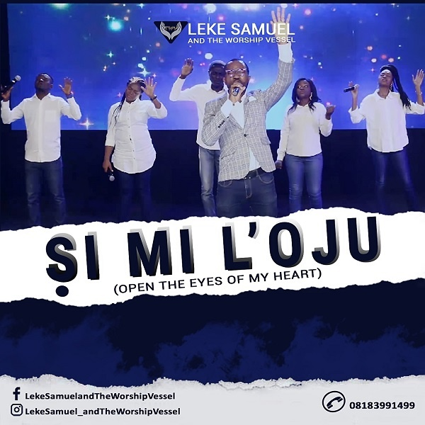 Si-Mi-Loju-Leke-Samuel-The-Worship-Vessel [MP3 DOWNLOAD] Si Mi L'oju – Leke Samuel & The Worship Vessel