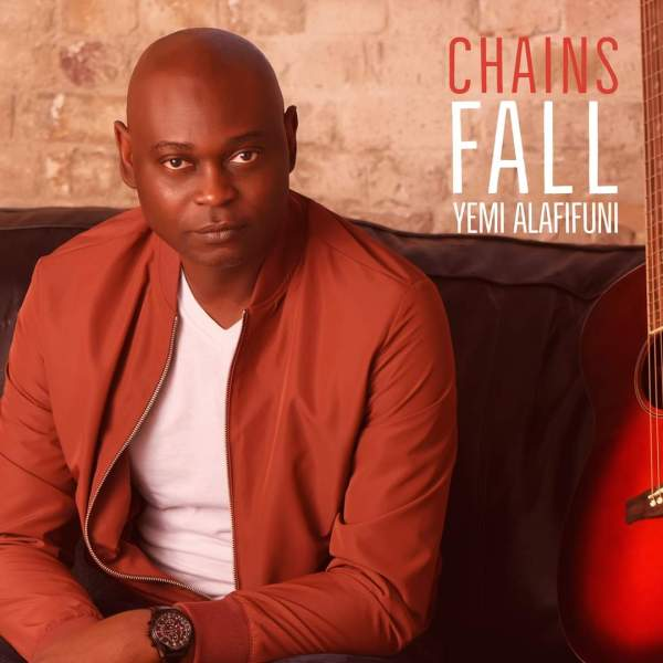 Chains Fall - Yemi Alafifuni