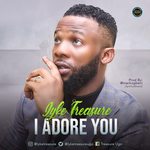 I Adore You - Iyke Treasure