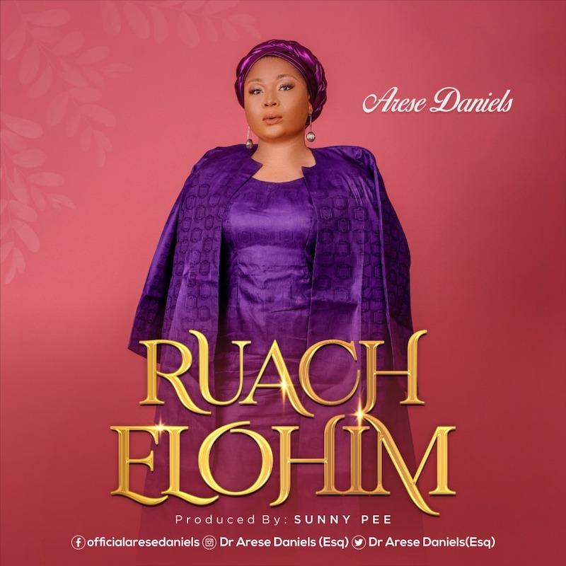 Ruach-Elohim-Arese-Daniels [Music + Lyrics] Ruach Elohim – Arese Daniels