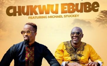 Chukwu Ebube - Sammie Okposo Ft. Michael Stuckey