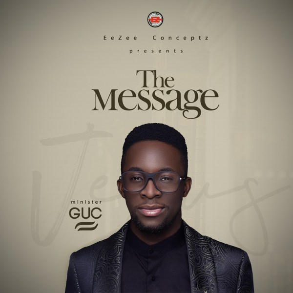 """Minister GUC Unveils Cover Art & Release Date For """"The Message"""" Album - Pre-Order Available Nov. 20th"""