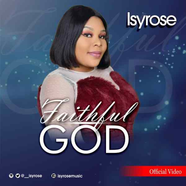 [Video] Faithful God - IsyRose