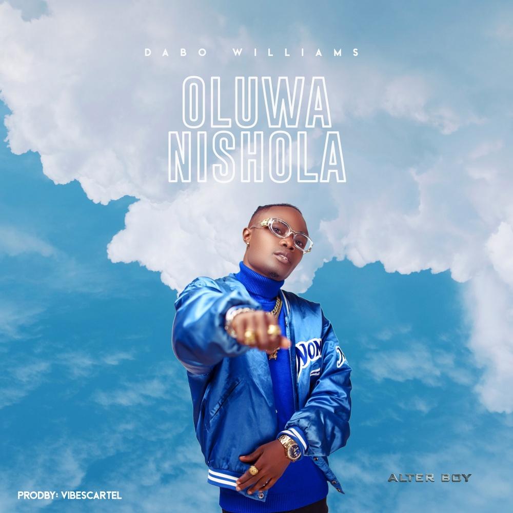 Oluwanishola-Dabo-Williams Oluwanishola – Dabo Williams [Alter Boy]