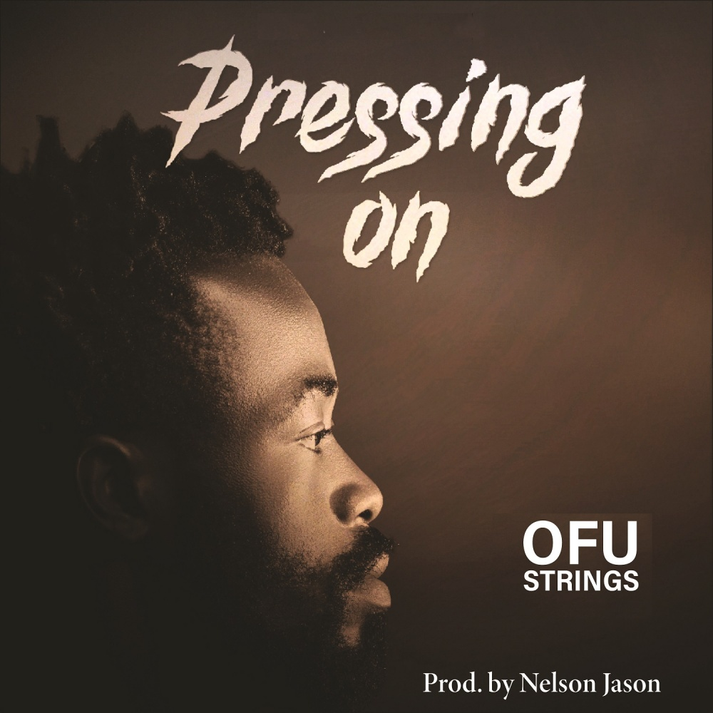 Pressing-On-Ofustrings [MP3 DOWNLOAD] Pressing On – Ofustrings