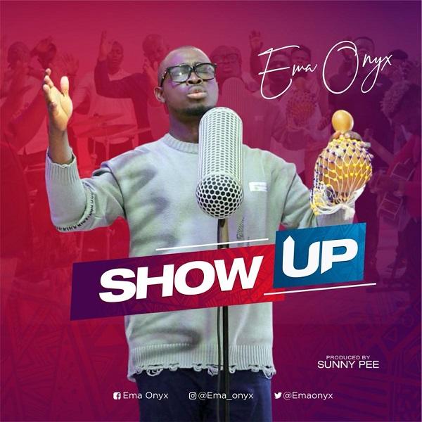 Show Up - Ema Onyx