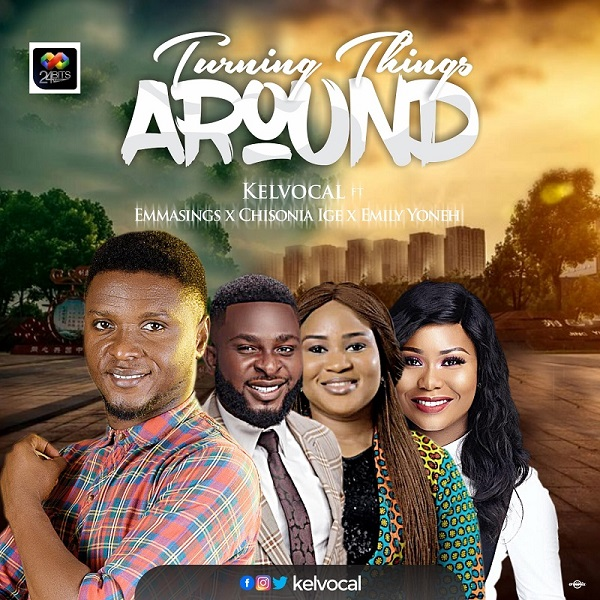 <div>Turning Things Around – Kelvocal Ft. Emmasings, Emily Yoneh & Chisonia Ige</div> <p>