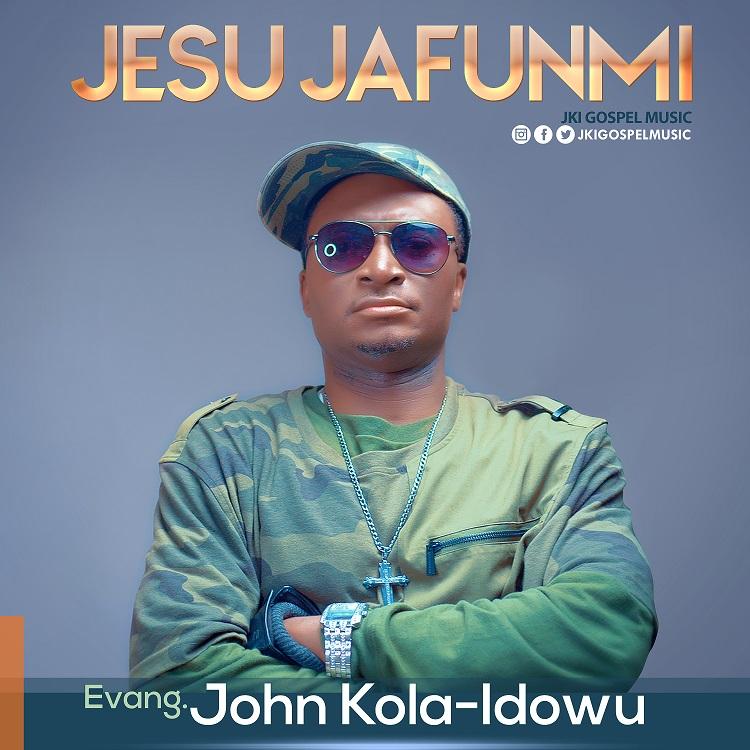 Jesu Jafunmi - Evang. John Kola Idowu