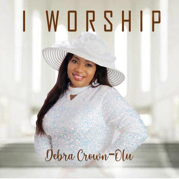 I Worship - Debra Crown-Olu